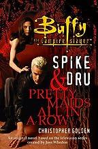 Buffy Spike Dru Pretty Maids All in Row: Pretty Maids All in a Row