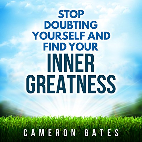 Stop Doubting Yourself and Find Your Inner Greatness audiobook cover art