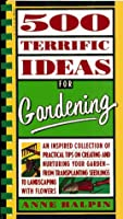 500 Terrific Ideas for Gardening 067173718X Book Cover