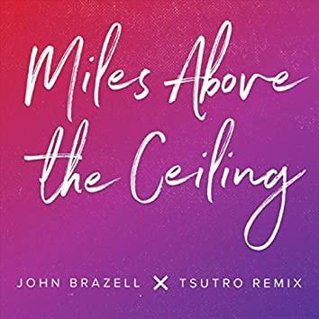 Miles Above the Ceiling (Tsutro Remix)