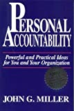 Personal Accountability : Powerful and Practical Ideas for You and Your Organization