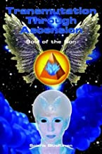 Transmutation Through Ascension: Soul of the Son