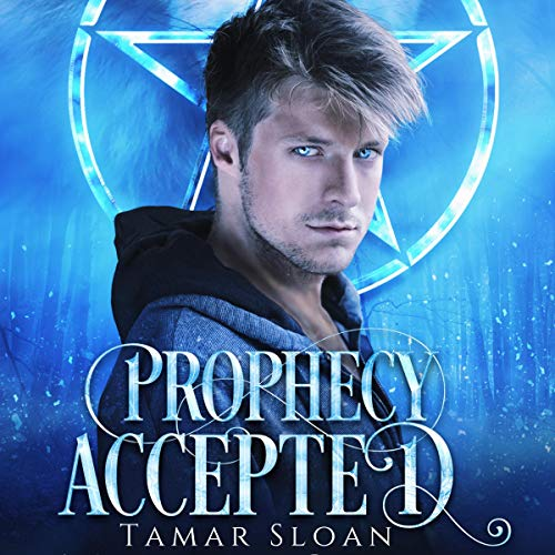 Prophecy Accepted Audiobook By Tamar Sloan cover art