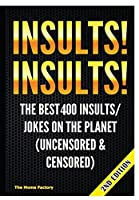 Insults! Insults!