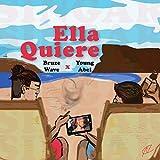 Ella Quiere (feat. Young Abel) [Explicit]