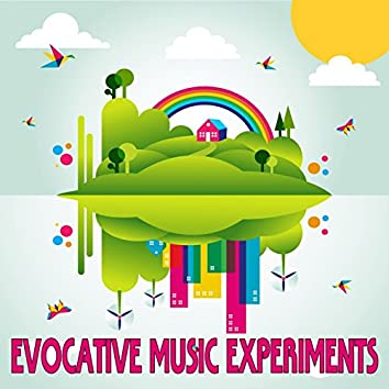 Evocative Music Experiments (Ambient, Alternative & Electronic Sounds)