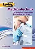 Irgendwas mit Medizintechnik: Die wichtigsten Ausbildungen, Studiengänge und Berufe