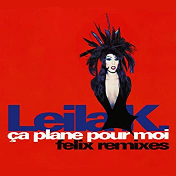 Ca plane pour moi (Felix Remixes)