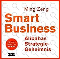 Smart Business - Alibabas Strategie-Geheimnis Hörbuch
