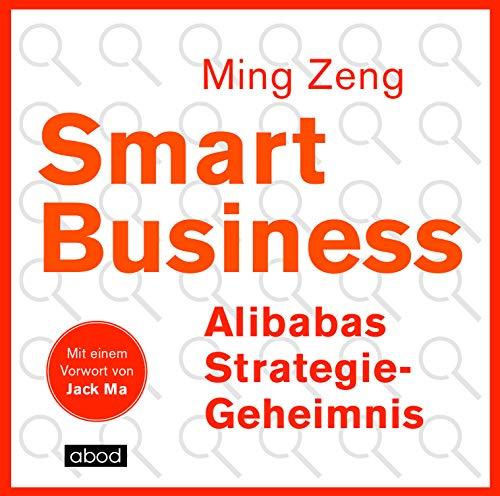 Smart Business - Alibabas Strategie-Geheimnis cover art