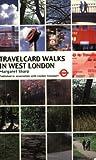 Travelcard Walks in West London [Idioma Inglés]