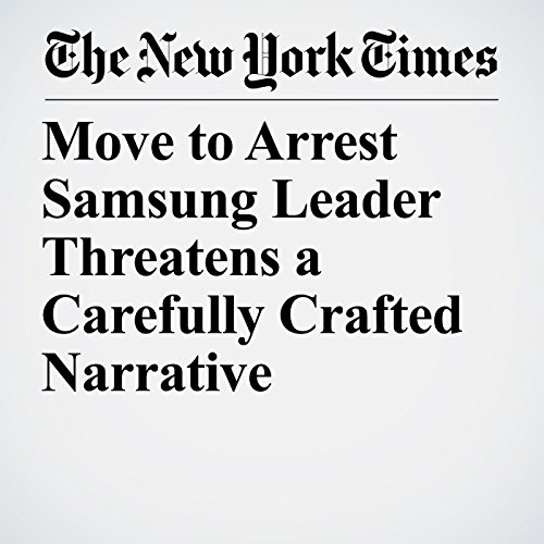 Move to Arrest Samsung Leader Threatens a Carefully Crafted Narrative copertina