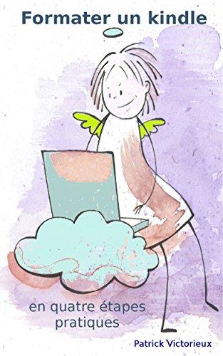 Formater un kindle: 4 étapes pratiques pour publier correctement (French Edition)