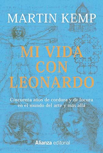 Mi vida con Leonardo: Cincuenta años de cordura y de locura en el mundo del arte y más allá (Libros Singulares (Ls))