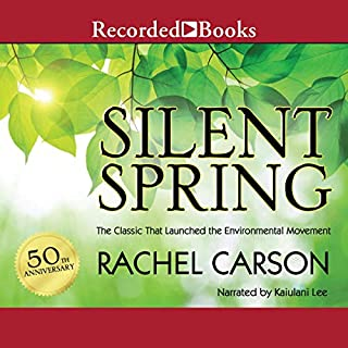 Silent Spring                   By:                                                                                                                                 Rachel Carson                               Narrated by:                                                                                                                                 Kaiulani Lee                      Length: 10 hrs and 36 mins     44 ratings     Overall 4.3