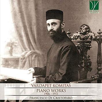 Vardapet Komitas: Piano Works, 1906 - 1911