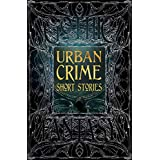 Urban Crime Short Stories (Gothic Fantasy) (English Edition)