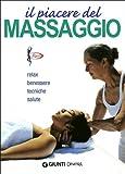 Il piacere del massaggio zonale. Relax benessere tecniche salute