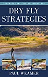 Dry Fly Strategies (Volume 1) (Stackpole Fly...