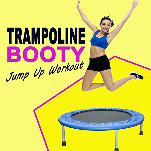 Trampoline Booty Jump up Workout - The Ultimate Trampoline Jumping Fitness Workout & DJ Mix (Screw Legs and Strong Bungees for All Levels!)