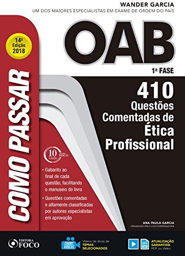 Como passar na OAB 1ª Fase: ética profissional: 410 questões comentadas