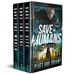 Save the Humans: The Complete Series (An Alien Invasion Science Fiction Series) by [Sean Platt, Johnny B. Truant]