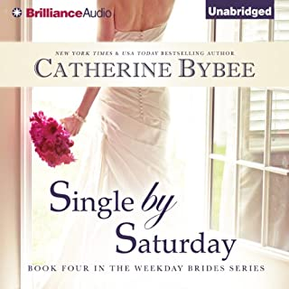 Single by Saturday     Weekday Bride Series, Book 4               By:                                                                                                                                 Catherine Bybee                               Narrated by:                                                                                                                                 Tanya Eby                      Length: 8 hrs and 17 mins     1,006 ratings     Overall 4.5