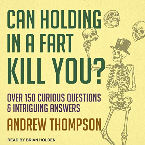 Can Holding in a Fart Kill You? audiobook cover art