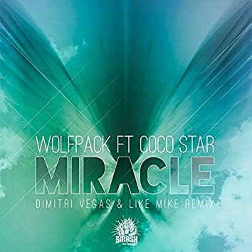Miracle (feat. Coco Star) [Dimitri Vegas & Like Mike Remix]
