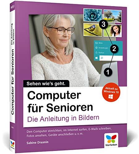 Computer für Senioren: Die Anleitung in Bildern. Schritt für Schritt den PC entdecken (3. Auflage)