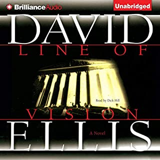 Line of Vision                   By:                                                                                                                                 David Ellis                               Narrated by:                                                                                                                                 Dick Hill                      Length: 14 hrs and 13 mins     491 ratings     Overall 3.8