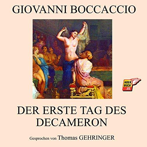 Der erste Tag des Decameron                   Autor:                                                                                                                                 Giovanni Boccaccio                               Sprecher:                                                                                                                                 Thomas Gehringer                      Spieldauer: 46 Min.     Noch nicht bewertet     Gesamt 0,0