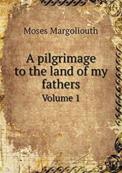 Paperback A Pilgrimage to the Land of My Fathers Volume 1 Book