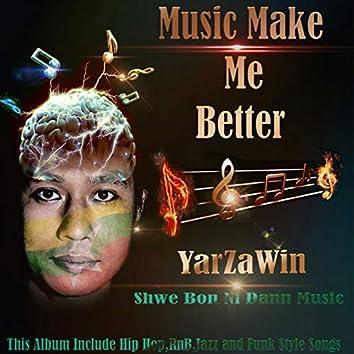 Music Make Me Better