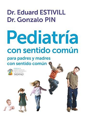 Pediatría con sentido común: para padres y madres con sentido común (Obras diversas) (Spanish Edition)