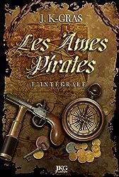 Les âmes pirates: L\'Intégrale