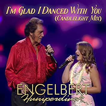I'm Glad I Danced With You (Candlelight Mix)