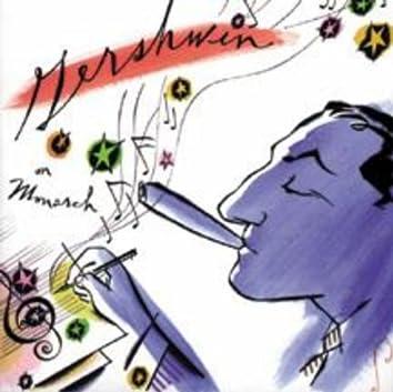 Gershwin on Monarch
