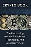 Crypto Book: The Fascinating World Of Blockchain Technology And Cryptocurrencies: Enemies Of Crypto (English Edition)