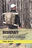 BUSHCRAFT: Istruzioni per le attività fuori pista - Una raccolta di suggerimenti per chi inizia