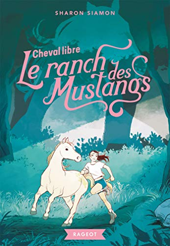 Le ranch des Mustangs - Cheval libre (French Edition)