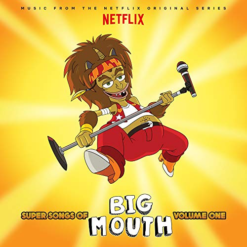 Super Songs Of Big Mouth Vol. 1 (Music from the Netflix Original Series)