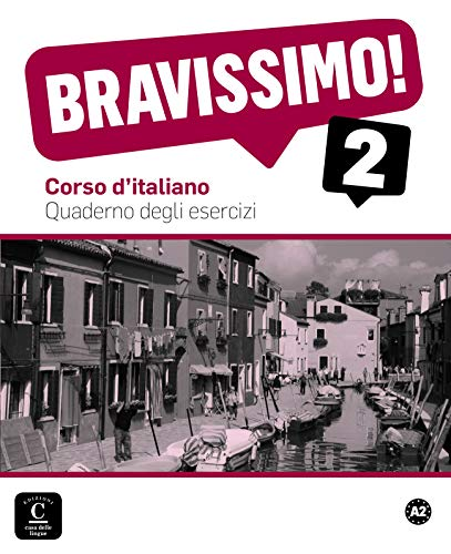 Bravissimo! 2 Quaderno degli esercizi: Bravissimo! 2 Quaderno degli esercizi (Texto Italiano)