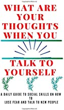 What are your thoughts when you talk to yourself? :: A daily guide to social skills on how to lose fear and talk to new people