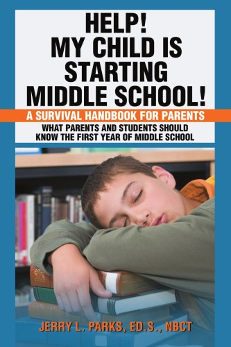 Help My Child Is Starting Middle School A Survival Handbook For Parents