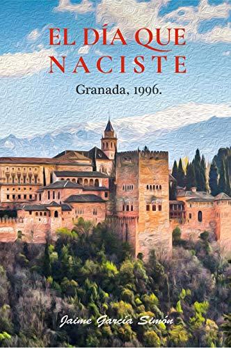 El día que naciste. Granada, 1996.