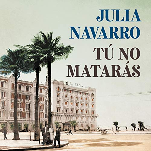 Tú no matarás [You Will Not Kill]                   By:                                                                                                                                 Julia Navarro                               Narrated by:                                                                                                                                 Raúl Llorens                      Length: 37 hrs and 41 mins     182 ratings     Overall 4.3
