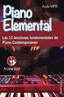 Piano Elemental: Las 11 lecciones fundamentales de Piano Contemporáneo (Volume 1) (Spanish Edition)