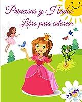 Princesas y Hadas Libro para Colorear: Para Niños de 3 a 8 años l Gran Regalo para Niñas l Libro para Colorear para que los Niños conozcan el Mundo de las Princesas y las Hadas