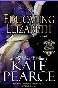 Educating Elizabeth (Diable Delamere Book 1) by [Kate Pearce]